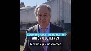"""""""Seguridad, información y generosidad frente al COVID-19"""", mensaje de António Guterres."""