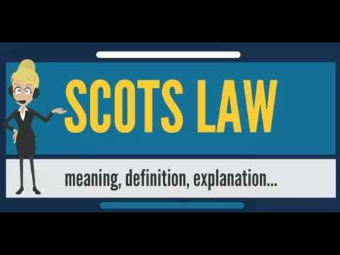What is SCOTS LAW? What does SCOTS LAW mean? SCOTS LAW meaning, definition & explanation