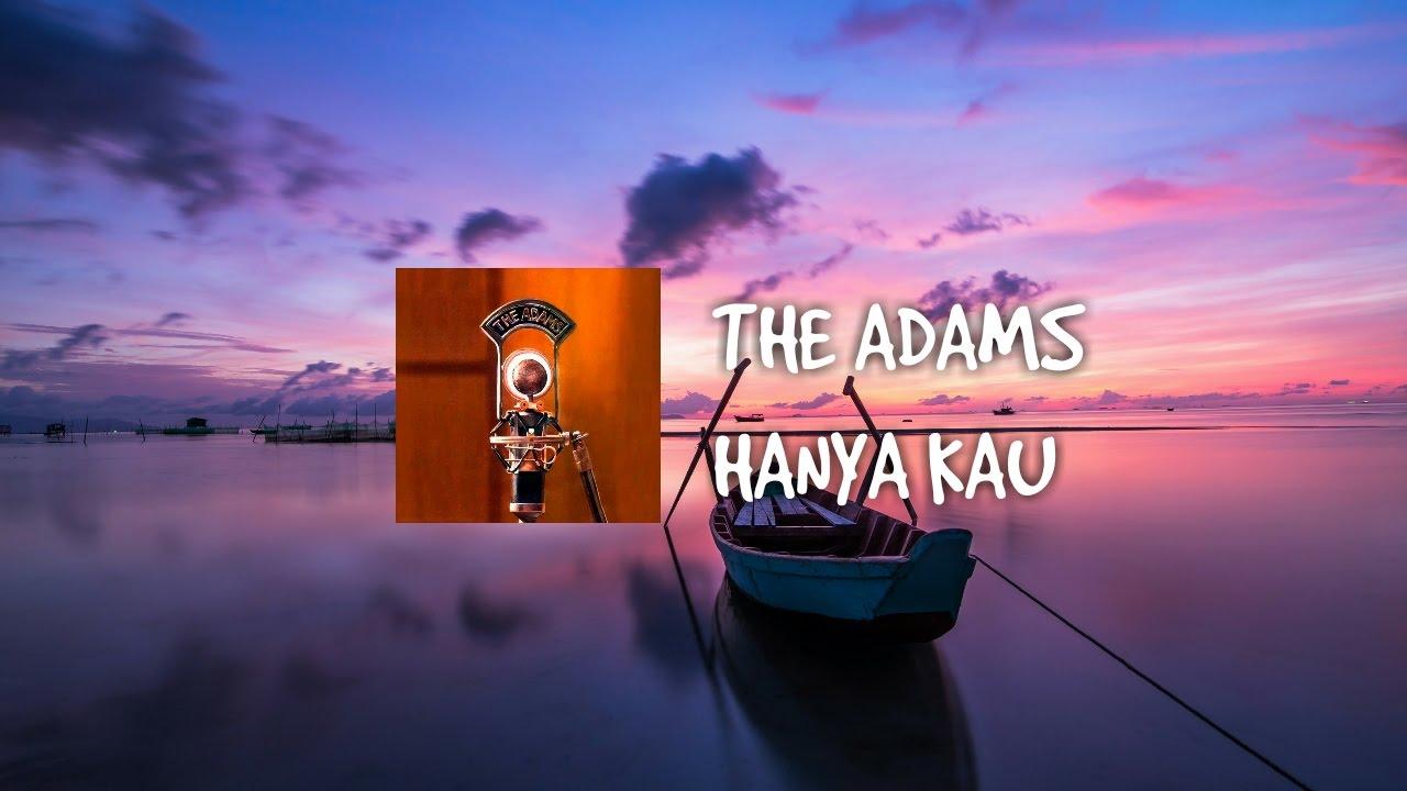 the-adams-hanya-kau-lirik-gendre-media