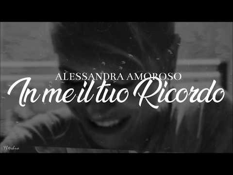 Alessandra Amoroso - In me il tuo ricordo (Testo)