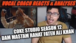 Vocal Coach Reacts to Coke Studio season 12 Dam Mastam Rahat Fateh Ali Khan