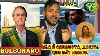 BOLSONARO Não É Corrupto, Aceita Que Dói Menos| COAF, Michele Bolsonaro, Flávio Bolsonaro e Queiroz
