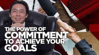 The Power of Commitment to Achieve Your Goals  by Adam Khoo