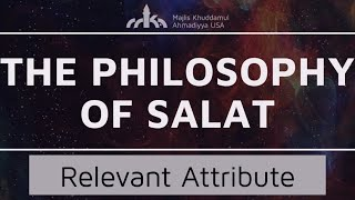 Relevant Attribute in Prayer - Thana - The Philosophy of Salat Ep. 13