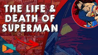 The Life and Death of Superman