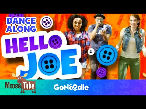 Hello Joe - MooseTube | GoNoodle