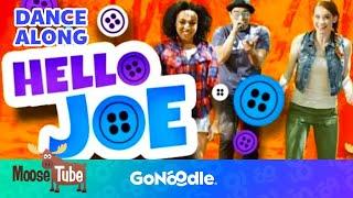 Hello Joe - MooseTube | GoNoodle