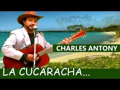 La Cucaracha... | Ft. Charles Antony