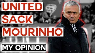 Manchester United Sack José Mourinho - My Reaction and Opinion on Where it Went Wrong for Mourinho