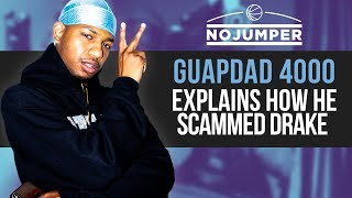 Guapdad 4000 explains how he Scammed Drake