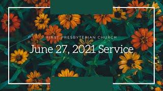 June 27, 2021 Service