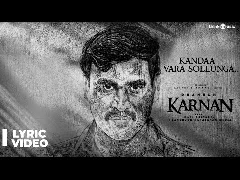 Karnan | Kandaa Vara Sollunga Lyric Video Song | Dhanush | Mari Selvaraj | Santhosh Narayanan - Think Music India