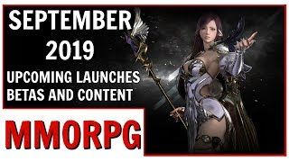 September 2019 Upcoming MMORPG Launches, Betas and Content