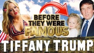 TIFFANY TRUMP - Before They Were Famous