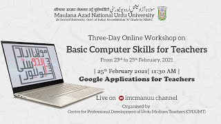 Google Applications for Teachers | Basic Computer Skills for Teachers | Workshop | CPDUMT  | MANUU