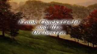 Frank Chacksfield and His Orchestra ~ Shenandoah