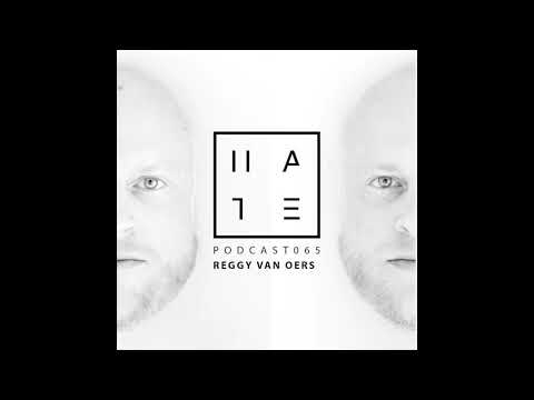 Reggy Van Oers - HATE Podcast 065 (07th January 2018)