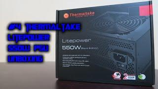 unboxing thermaltake litepower 550w psu