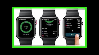 'autosleep 5' brings live sleep tracking to apple watch and iphone x support by BuzzFresh News