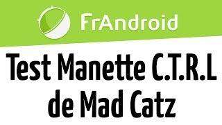 Test de la manette C.T.R.L de Mad Catz