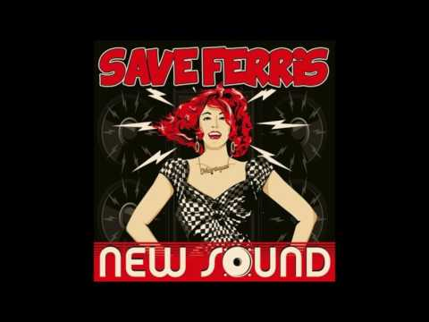 Save Ferris - New Sound (featuring Neville Staple from The Specials)