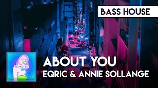 EQRIC & Annie Sollange - About You ( Audio) [Redacted]