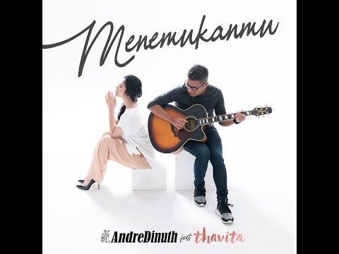 MENEMUKANMU - ANDRE DINUTH feat. THAVITA
