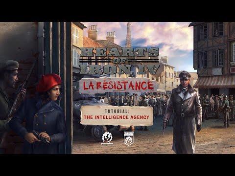 Hearts Of Iron IV - La Résistance Tutorial - The Intelligence Agency
