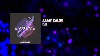Julian Calor - Cell | #EvolveAlbum [OUT NOW 09/16]