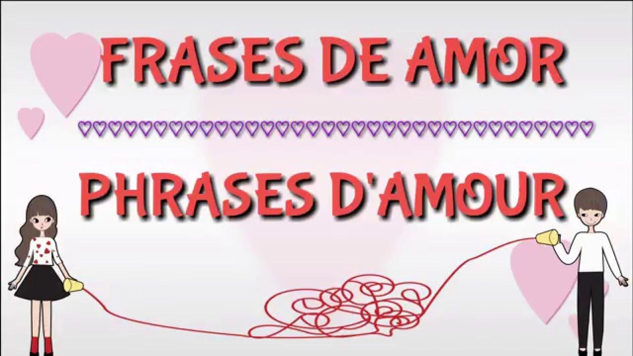 Frases De Amor Espanol Frances Phrases D Amour Espagnol Francais