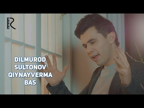 Dilmurod Sultonov - Qiynayverma bas | Дилмурод Султонов - Кийнайверма бас