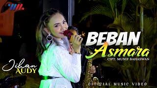 Jihan Audy - Beban Asmara
