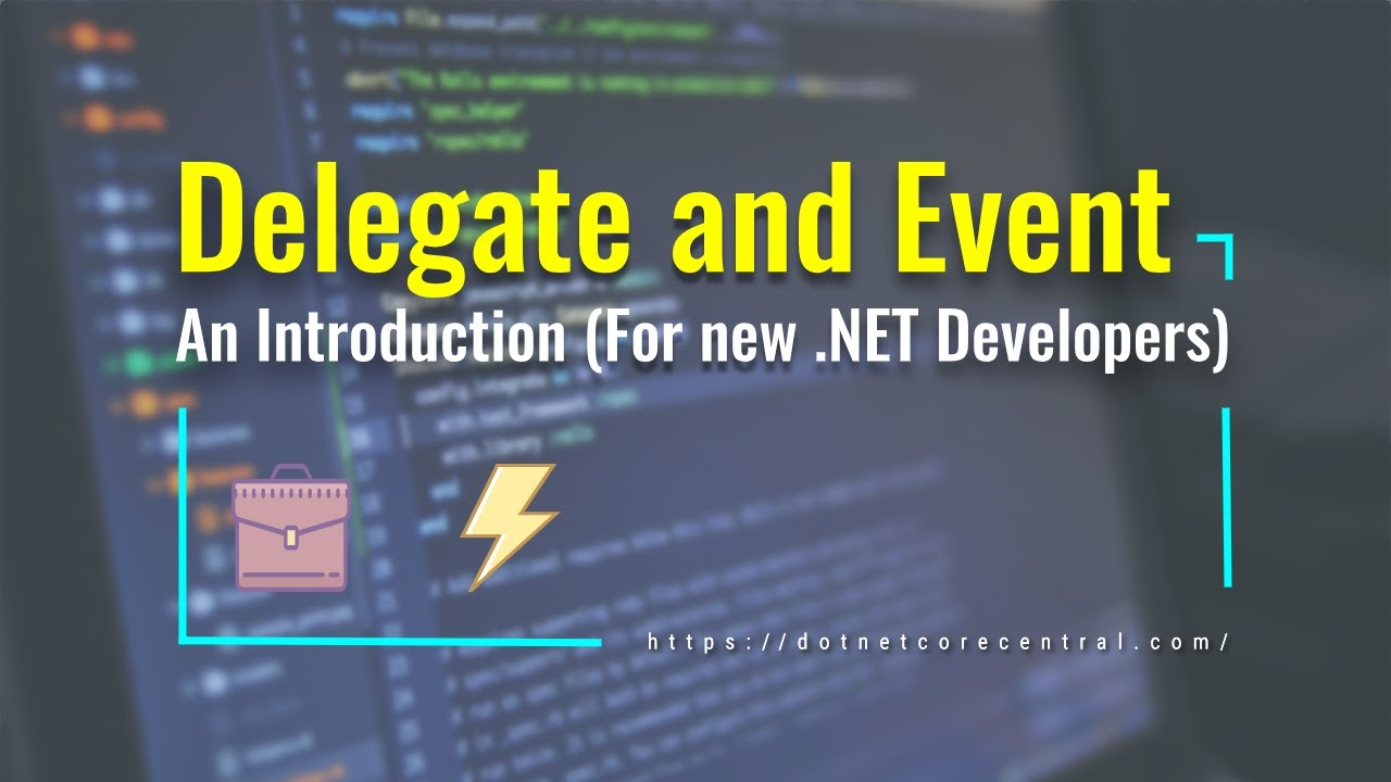 Delegate and Event in C# (An introduction for new .NET Developers)
