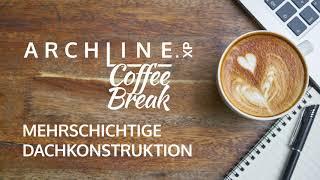 ARCHLine.XP - Die CAD + BIM Software  Coffe Break Mehrschichtige Dachkonstruktion