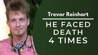 He Faced Death 4 Times | Trevor Reinhart