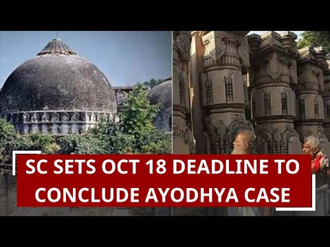 Supreme Court sets October 18 deadline to conclude Ayodhya case