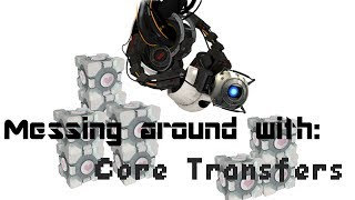 Portal 2: Messing around with core transfers