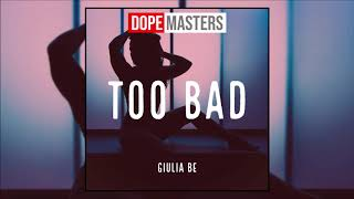 Baixar GIULIA BE - Too Bad (Audio)
