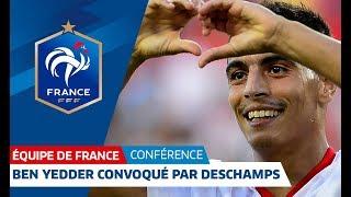 Equipe de France : Wissam Ben Yedder convoqué par Didier Deschamps I FFF 2018