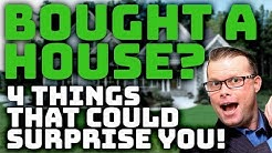 4 Things That Could Surprise You After Buying a House!