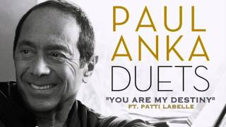 """You Are My Destiny"" -  Paul Anka ft. Patti LaBelle"