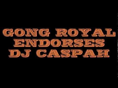 Gong Royal Endorses DJ Caspah