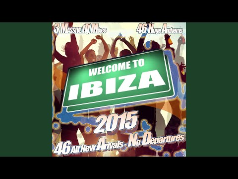 Welcome to Ibiza 2015 - Summer Anthems Dance Annual of Floor Fillers