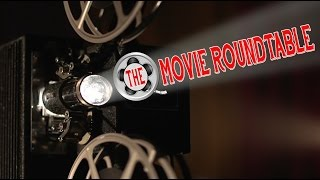 The Movie Roundtable: Old Episode 2 (May 18, 2017)