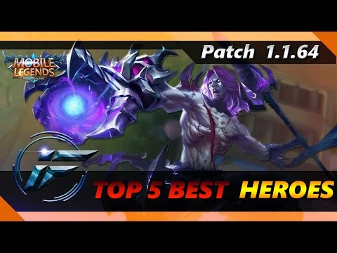Mobile Legends: TOP 5 BEST HEROES PATCH 1.1.64