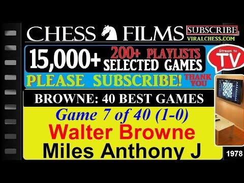 Browne: 40 Best Games (#7 of 40): Walter Browne vs. Miles Anthony J thumbnail