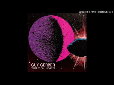 Guy Gerber - What To Do (&ME Remix)