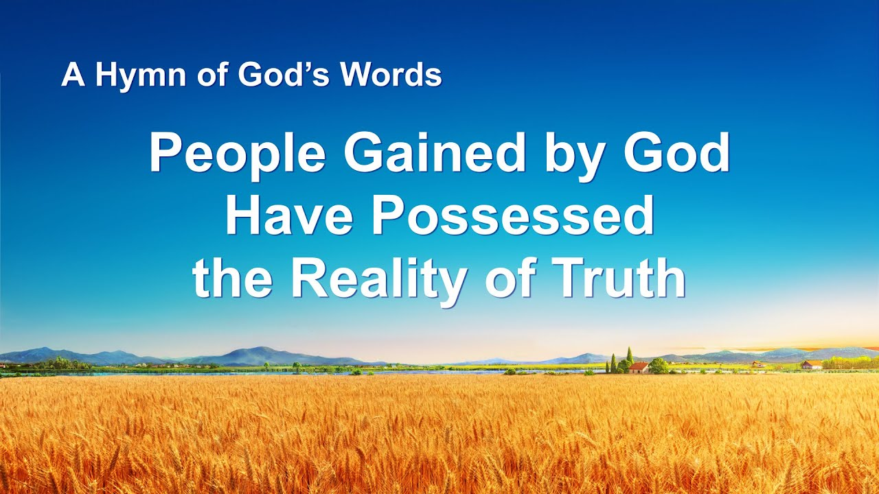 """""""People Gained by God Have Possessed the Reality of Truth""""   2020 English Christian Song"""