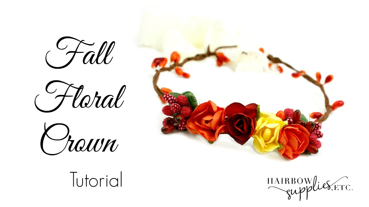 Fall Floral Crown Tutorial Baby Flower Crown Hairbow Supplies