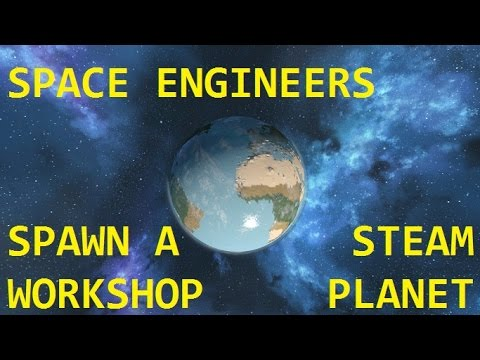 How to spawn a Steam Workshop planet in Space Engineers